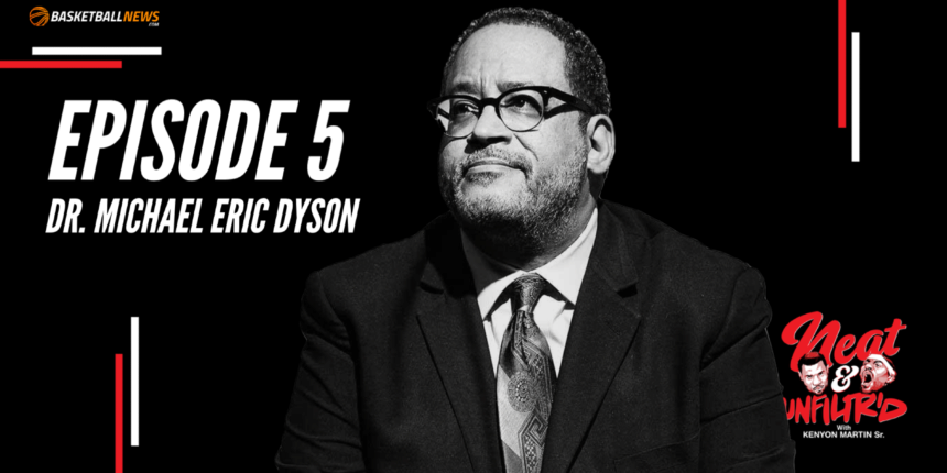 Neat & Unfiltered: Dr. Michael Eric Dyson talks hip-hop, civil rights, more