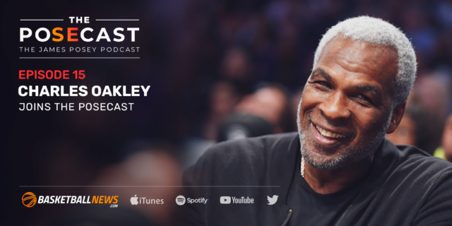 The Posecast: Charles Oakley on NBA fights, GOAT pick, James Dolan, more