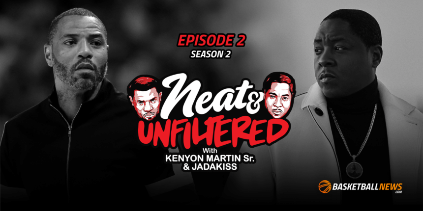 Neat & Unfiltered: Kenyon, Jadakiss on Tom Brady, All-Star Game, sneaker collections