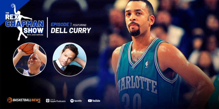 The Rex Chapman Show: Dell Curry on Hornets, Steph, LaMelo Ball and more
