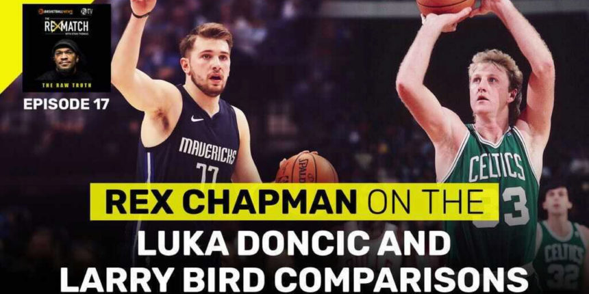 Rex Chapman talks Luka Doncic/Larry Bird comparisons and his first matchup with Bird