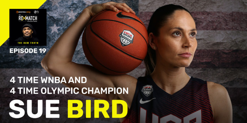 The Rematch: WNBA legend and four-time champion Sue Bird joins Etan Thomas
