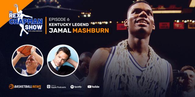 The Rex Chapman Show: Jamal Mashburn shares stories from Kentucky, NBA career