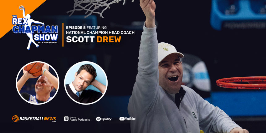 The Rex Chapman Show: Scott Drew on Baylor's NCAA title, future of recruiting