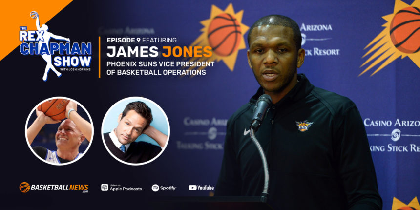 The Rex Chapman Show: James Jones on Suns' culture change, player-to-GM leap