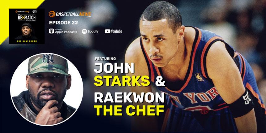 The Rematch: Raekwon and John Starks talk Knicks, hip hop, more