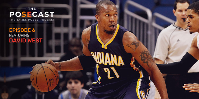 The Posecast: David West on NBA career, mentoring young players, more